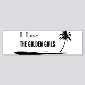 I Love Golden Girls Bumper Sticker