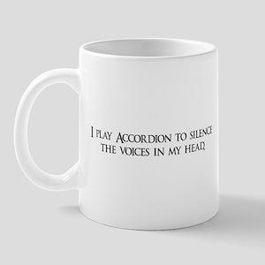 I play Accordion to silence t Mug
