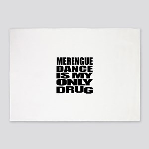Merengue Dance Is My Only Drug 5'x7'Area Rug