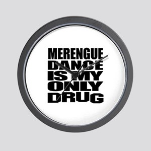 Merengue Dance Is My Only Drug Wall Clock