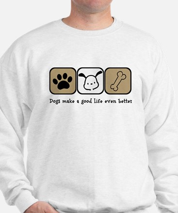 Dogs Make a Good Life Even Better Sweater