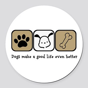 Dogs Make a Good Life Even Better Round Car Magnet