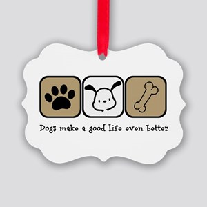 Dogs Make a Good Life Even Better Picture Ornament