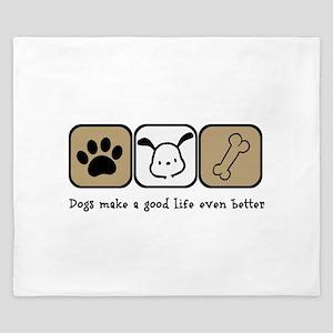 Dogs Make a Good Life Even Better King Duvet