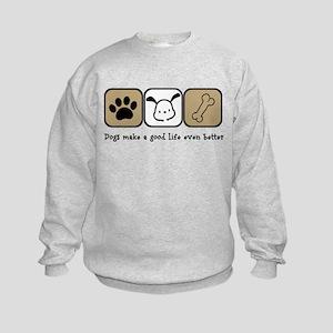 Dogs Make a Good Life Even Better Kids Sweatshirt