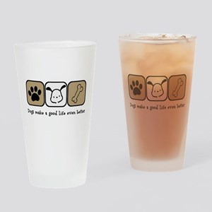 Dogs Make a Good Life Even Better Drinking Glass
