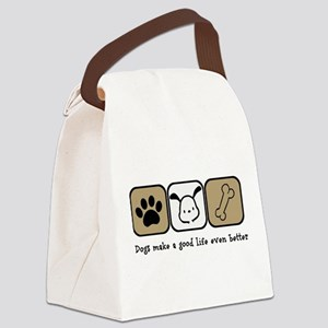 Dogs Make a Good Life Even Better Canvas Lunch Bag