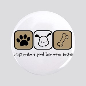 Dogs Make a Good Life Even Better Button
