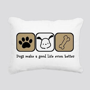 Dogs Make a Good Life Ev Rectangular Canvas Pillow