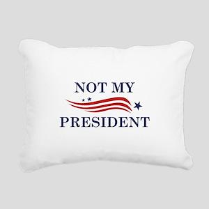 Not My President Rectangular Canvas Pillow