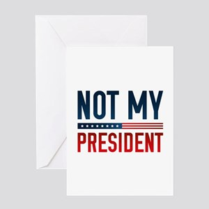 Not My President Greeting Card