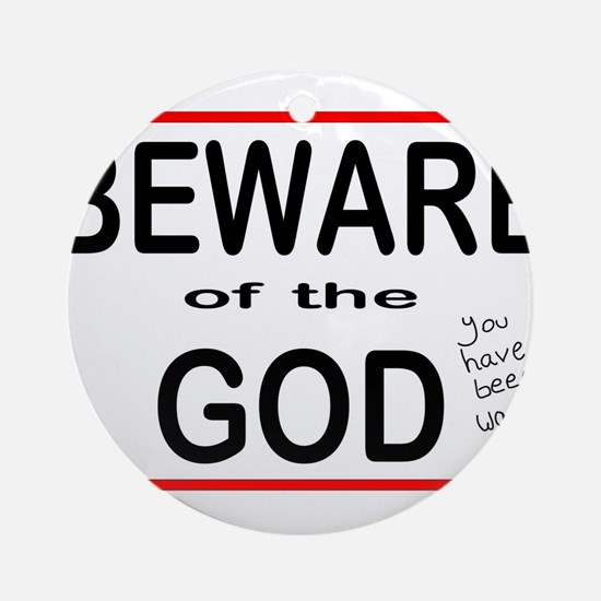 Beware of the Dog Round Ornament