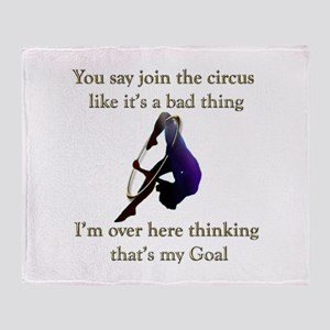 You say join the circus like it's a bad thing