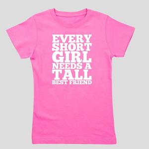 Short Girl Needs A Tall Best Friend T-Shirt