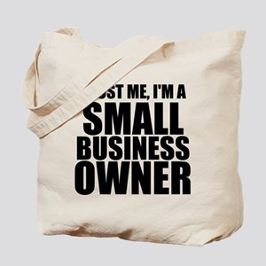 Trust Me, I'm A Small Business Owner Tote Bag
