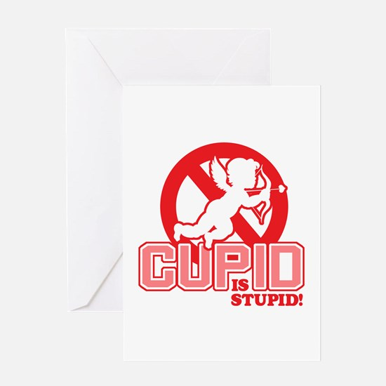 Cupid Is Stupid Greeting Cards
