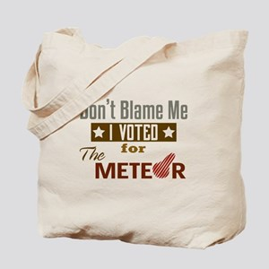 Don't Blame Me I Voted For The Meteor Tote Bag