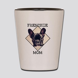 Frenchie Mom Shot Glass