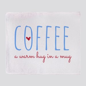 Coffee. A Warm Hug in a Mug. Throw Blanket
