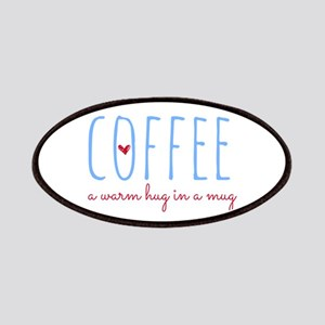 Coffee. A Warm Hug in a Mug. Patch
