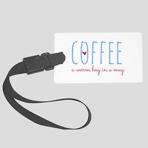 Coffee. A Warm Hug in a Mug. Large Luggage Tag