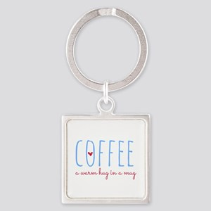 Coffee. A Warm Hug in a Mug. Keychains