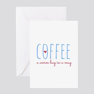 Coffee. A Warm Hug in a Mug. Greeting Cards