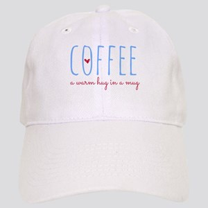 Coffee. A Warm Hug in a Mug. Cap