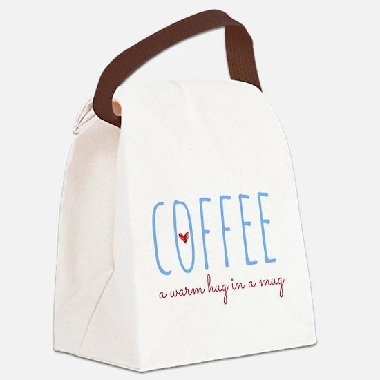 Coffee. A Warm Hug in a Mug. Canvas Lunch Bag