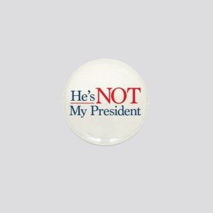 He's NOT My President Mini Button