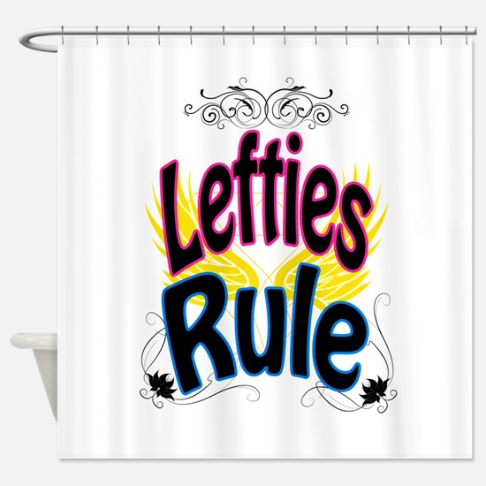 Lefties Rule Shower Curtain