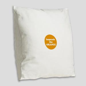 Impeach the orange Burlap Throw Pillow