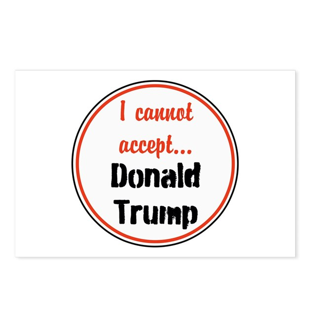 I Cannot Accept Donald Trump Postcards (Package Of By