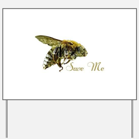 Save Me Bee Yard Sign
