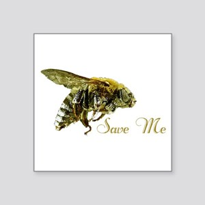 "Save Me Bee Square Sticker 3"" x 3"""