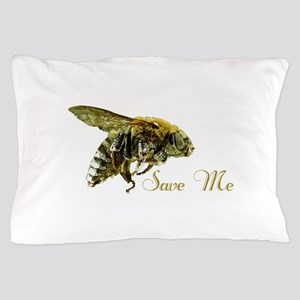 Save Me Bee Pillow Case