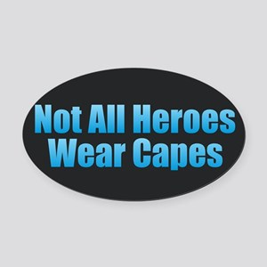 Not All Heroes Wear Capes Oval Car Magnet