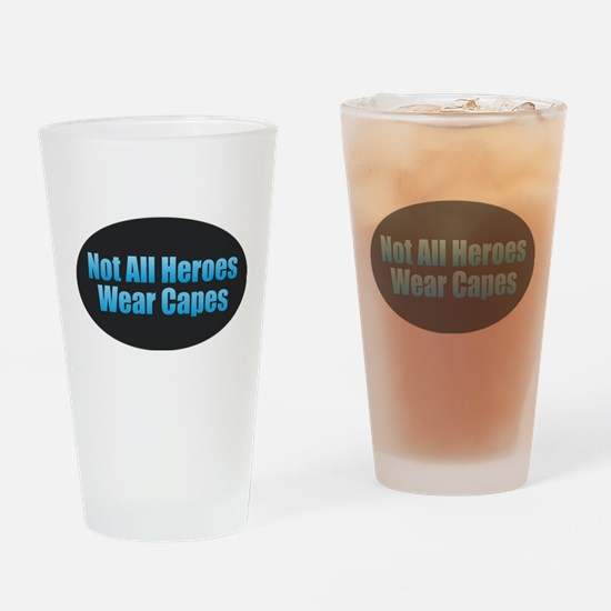 Not All Heroes Wear Capes Drinking Glass