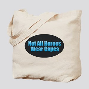 Not All Heroes Wear Capes Tote Bag