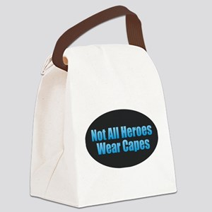 Not All Heroes Wear Capes Canvas Lunch Bag