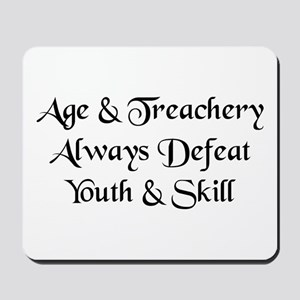 Age and Treachery Mousepad