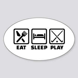 Eat sleep play field hockey Sticker (Oval)