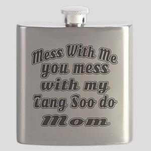 You Mess With My Tang Soo do Mom Flask