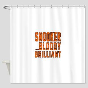 Snooker Bloody Brilliant Designs Shower Curtain
