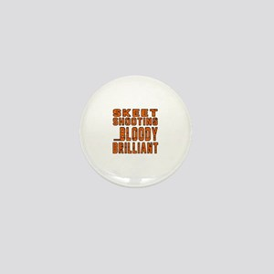 Skeet shooting Bloody Brilliant Design Mini Button