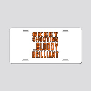 Skeet shooting Bloody Brill Aluminum License Plate