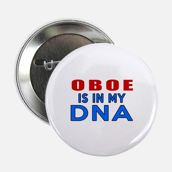 """oboe Is In My DNA 2.25"""" Button"""