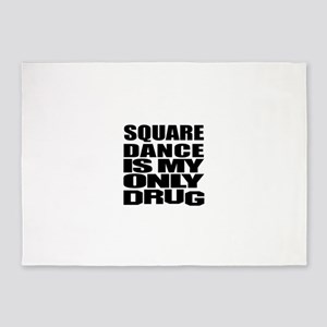 Square Dance Is My Only Drug 5'x7'Area Rug