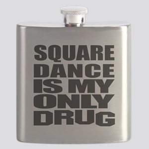 Square Dance Is My Only Drug Flask