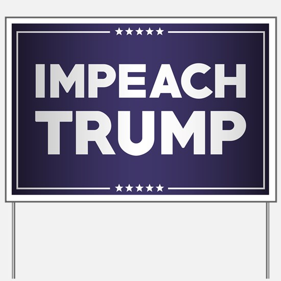 Impeach Trump Yard Sign